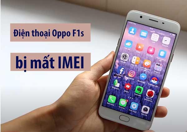 Fix, sửa lỗi điện thoại Oppo F1s mất IMEI