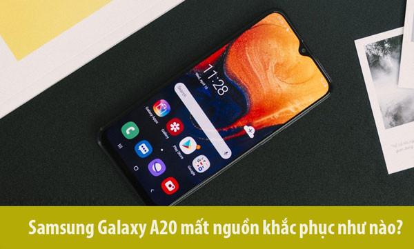 Samsung A20 mất nguồn khắc phục như nào?