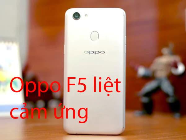 Sửa Oppo F5 liệt cảm ứng