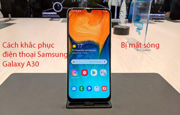 Sửa Samsung Galaxy A30 mất sóng, sóng yếu