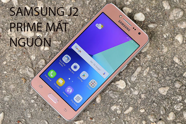 Sửa Samsung J2 Prime mất nguồn đột ngột