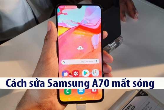 Fix, sửa lỗi Samsung A70 mất sóng, sóng yếu