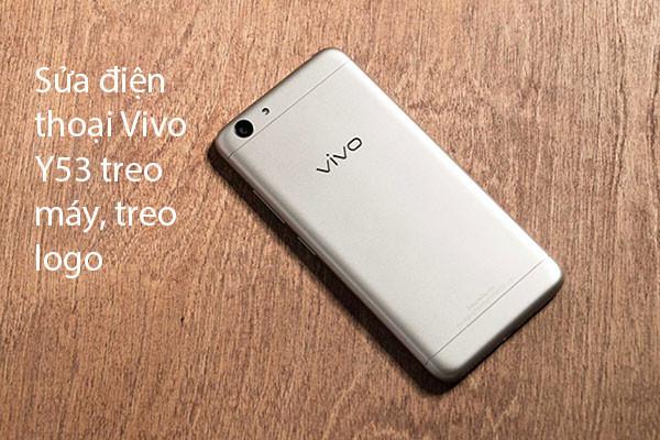 Sửa Vivo Y53 treo logo, treo máy