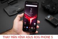 Thay màn hình Asus ROG Phone 5