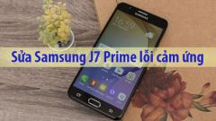 Sửa Samsung Galaxy J7 prime liệt cảm ứng nhanh chóng tại nhà