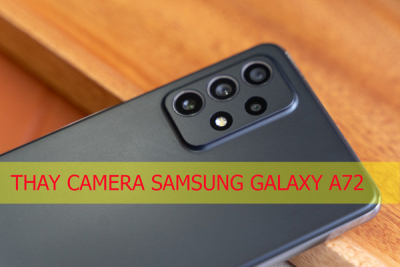 Thay camera Samsung Galaxy A72