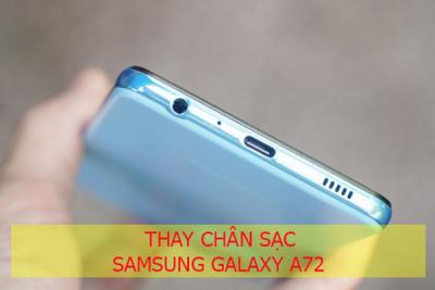 Thay chân sạc Samsung Galaxy A72