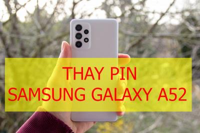 Thay pin Samsung Galaxy A52