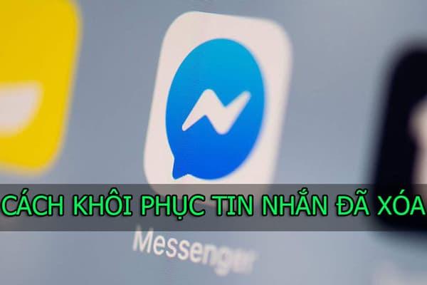 Cách khôi phục tin nhắn đã xóa trên Messenger - Những trường hợp nào không thể khôi phục tin nhắn đã xóa?