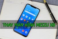 Thay màn hình Meizu X8