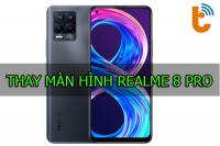 Thay màn hình Realme 8 Pro