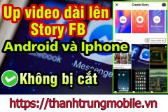 Cách đăng video dài lên Story Facebook và Instagram không bị cắt - Không bị giới hạn số giây