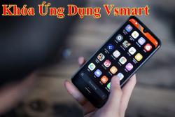 Cách khóa và ẩn ứng dụng trên điện thoại Vsmart giúp bảo mật thông tin
