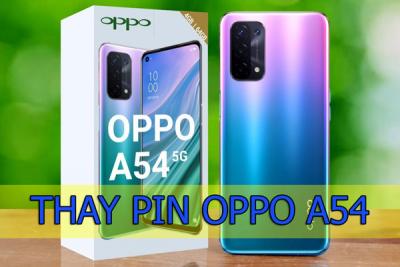 Thay pin Oppo A54