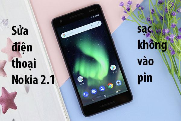 Sửa Nokia 2.1 sạc không vào pin