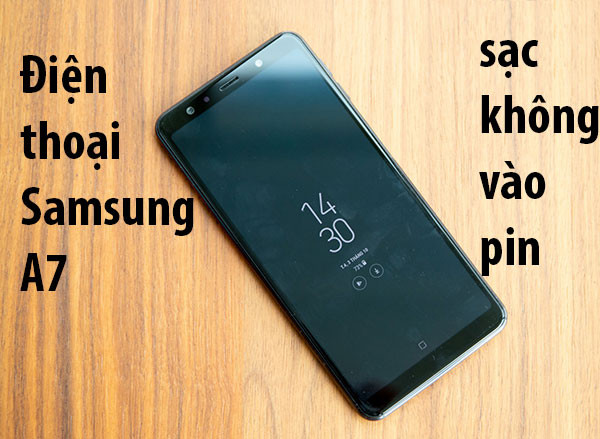 Sửa Samsung A7 sạc không vào pin