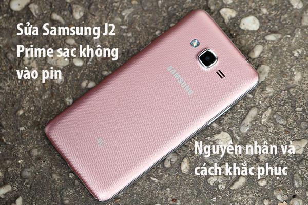Sửa Samsung J2 Prime sạc không vào pin