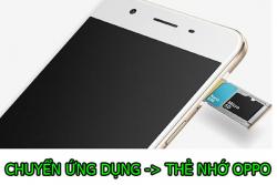 Hướng dẫn cách chuyển ứng dụng sang thẻ nhớ điện thoại Oppo