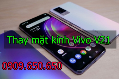 Thay mặt kính Vivo V21