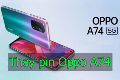 Thay pin Oppo A74