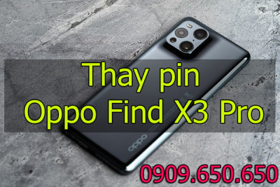 Thay pin Oppo Find X3 Pro