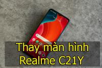 Thay màn hình Realme C21Y