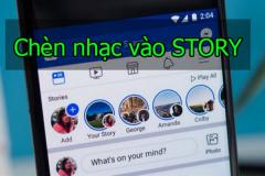 Hướng dẫn cách chèn nhạc vào Story trên Facebook, Instagram