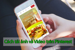 Cách lưu ảnh và video trên Pinterest về điện thoại + máy tính nhanh chóng, dễ dàng