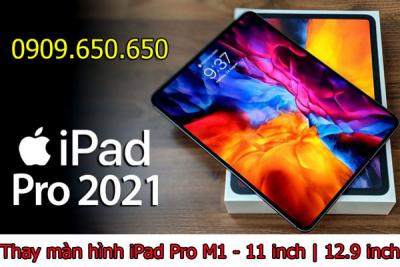 Thay màn hình iPad Pro M1 2021 11 inch, 12.9 inch
