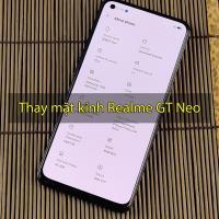 Thay mặt kính Realme GT Neo