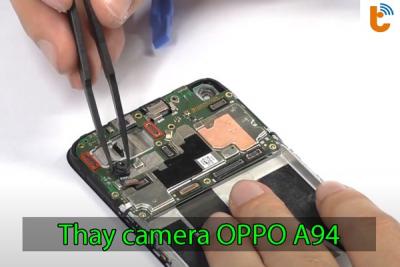 Thay camera trước, camera sau Oppo A94