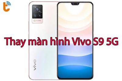 Thay màn hình Vivo S9