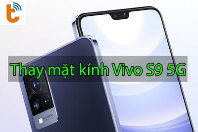 Thay mặt kính Vivo S9