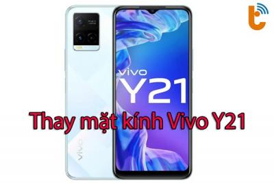Thay mặt kính Vivo Y21