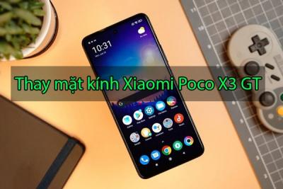 Thay mặt kính Xiaomi Poco X3 GT