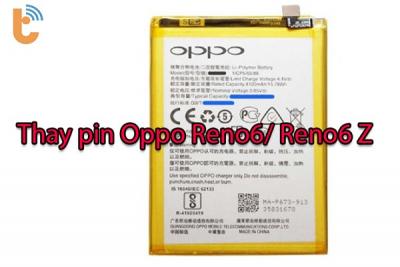 Thay pin Oppo Reno6, Reno6 Z