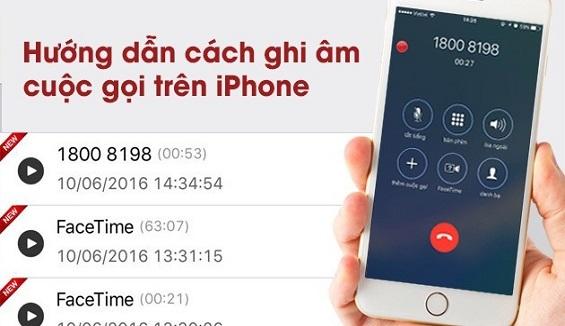 Hướng dẫn ghi âm cuộc gọi trên iPhone 6 dễ dàng nhất
