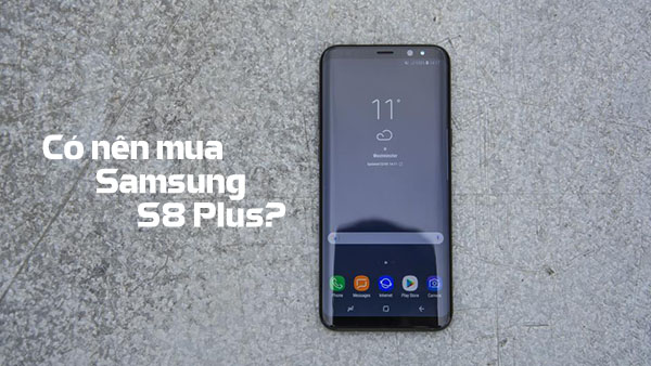 co-nen-mua-samsung-s8-plus